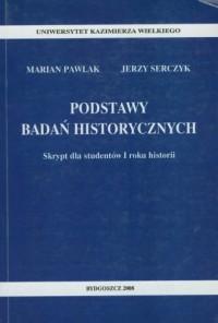 Podstawy badań historycznych. Skrypt dla studentów I roku historii - okładka książki