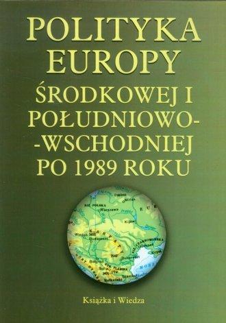 Polityka Europy środkowej i południowo-wschodniej - okładka książki