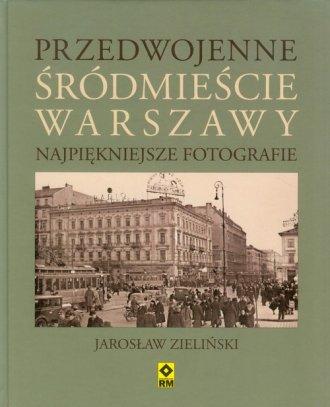 Przedwojenne warszawskie Śródmieście. - okładka książki