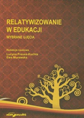 Relatywizowanie w edukacji. Wybrane - okładka książki