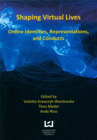 Shaping virtual lives. Online identities, - okładka książki