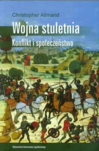 Wojna stuletnia. Konflikt i społeczeństwo - okładka książki