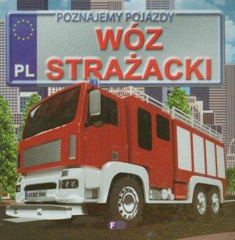 Wóz strażacki. Poznajemy pojazdy - okładka książki