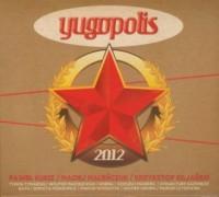 Yugopolis 2012 (CD audio) - okładka płyty