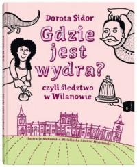 Gdzie jest wydra czyli śledztwo w Wilanowie - okładka książki