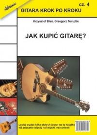 Gitara krok po kroku cz. 4. Jak kupić gitarę? - okładka książki