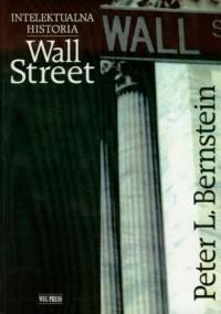 Intelektualna historia Wall Street - okładka książki