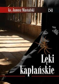 Lęki kapłańskie - ks. Janusz Mastalski - okładka książki