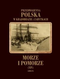 Morze i Pomorze. Przedwojenna Polska - okładka książki