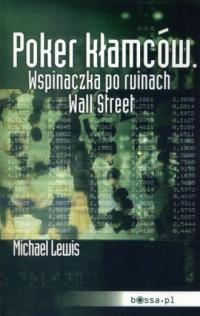 Poker kłamców. Wspinaczka po ruinach Wall Street - okładka książki