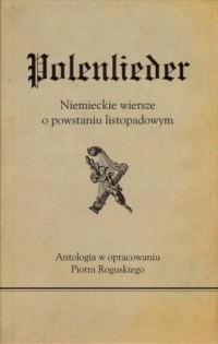 Polenlieder. Niemieckie wiersze o powstaniu listopadowym - okładka książki