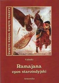 Ramajana. Epos indyjski. Seria: Święte księgi, święte teksty - okładka książki