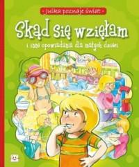 Skąd się wzięłam i inne opowiadania dla małych - okładka książki