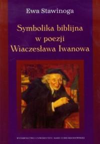 Symbolika biblijna w poezji Wiaczesława Iwanowa - okładka książki