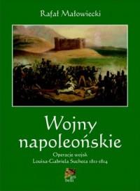 Wojny napoleońskie. Tom 2. Operacje wojsk Louisa-Gabriela Sucheta 1811-1814 - okładka książki