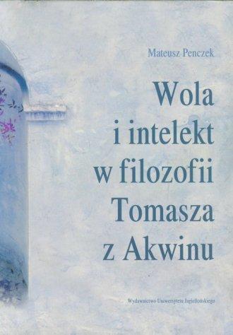 Wola i intelekt w filozofii Tomasza - okładka książki