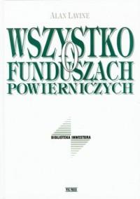 Wszystko o funduszach powierniczych - okładka książki