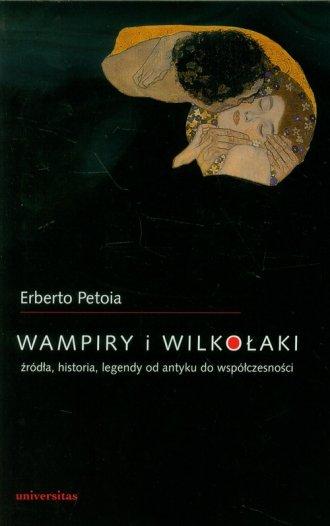 ksi��ka -  Wampiry i wilko�aki. �r�d�a, historia, legendy od antyku do wsp�czesno�ci - Erberto Petoia