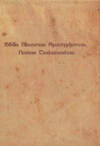 Biblia Slavorum Aporcryphorum Novum Testamentum - okładka książki