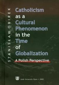 Catholicism as a cultural phenomenon in the time of globalziation. A polish perspective - okładka książki