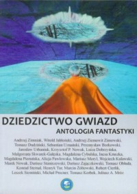 Dziedzictwo gwiazd. Antologia fantastyki - okładka książki