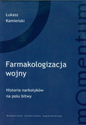 Farmakologizacja wojny. Historia - okładka książki