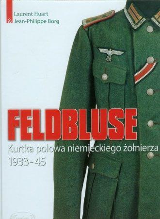 Feldbluse. Kurtka polowa niemieckiego - okładka książki
