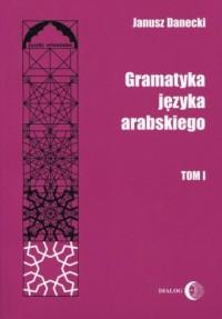 Gramatyka języka arabskiego. Tom 1 - okładka podręcznika