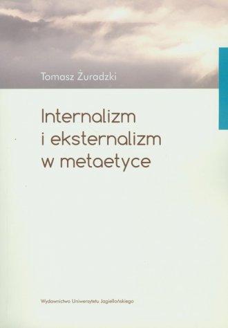 Internalizm i eksternalizm w metaetyce - okładka książki