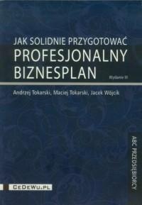 Jak solidnie przygotować profesjonalny biznesplan - okładka książki