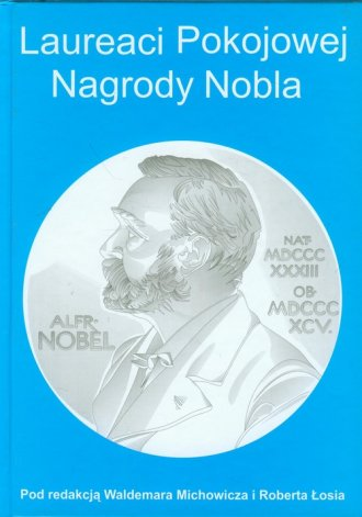 Laureaci Pokojowej Nagrody Nobla - okładka książki