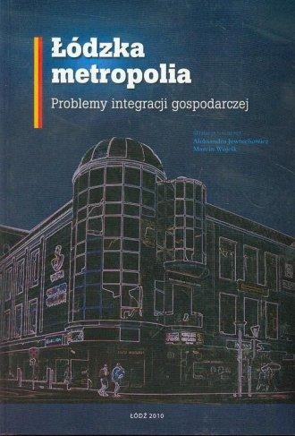 Łódzka metropolia. Problemy integracji - okładka książki