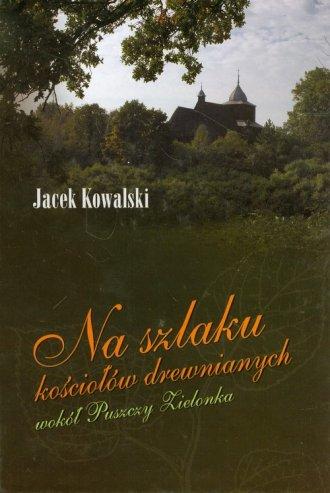 Na szlaku kościołów drewnianych - okładka książki