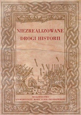 Niezrealizowane drogi historii - okładka książki