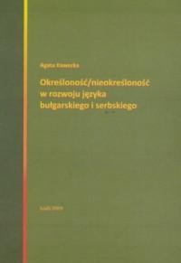 Określoność / nieokreśloność w rozwoju języka bułgarskiego i serbskiego - okładka podręcznika