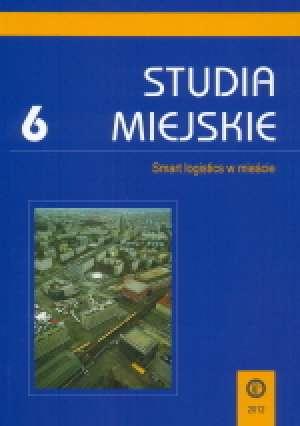 Studia Miejskie. Tom 6. Smart logistics - okładka książki