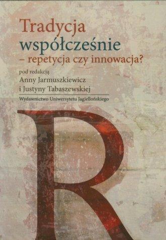 Tradycja współcześnie - repetycja - okładka książki