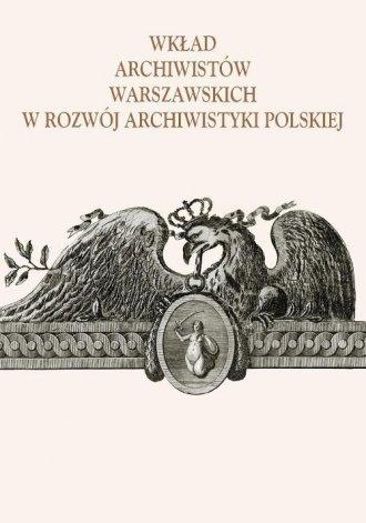 Wkład archiwistów warszawskich - okładka książki