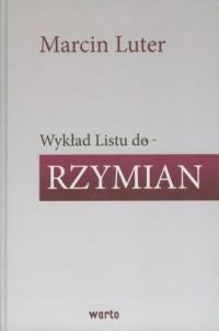 Wykład Listu do Rzymian Marcina Lutra - okładka książki