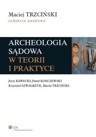 Archeologia sądowa w teorii i praktyce - okładka książki