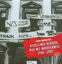 Burzliwa dekada NZS we Wrocławiu 1980-1989 - okładka książki