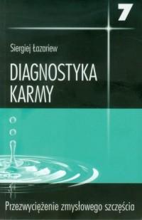 Diagnostyka karmy 7. Przezwyciężenie zmysłowego szczęścia - okładka książki