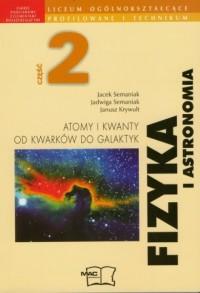 Fizyka i astronomia cz. 2. Liceum. Atomy i kwanty. Od kwarków do galaktyk. Podręcznik. Zakres podstawowy i rozszerzony - okładka podręcznika