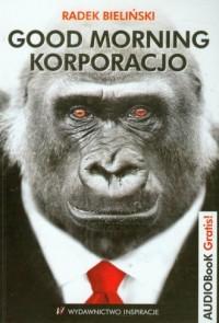 Good Morning korporacjo (+ CD) - okładka książki