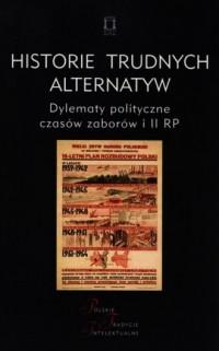 Historie trudnych alternatyw. Dylematy - okładka książki