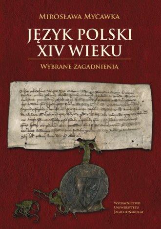 Język polski XIV wieku. Wybrane - okładka książki