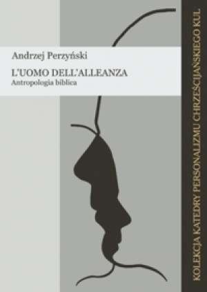 L uomo dell alleanza. Antropologia - okładka książki