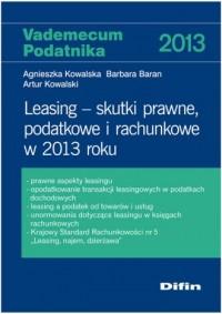 Leasing - skutki prawne, podatkowe i rachunkowe w 2013 roku - okładka książki