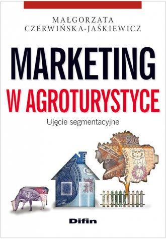 Marketing w agroturystyce. Ujęcie - okładka książki