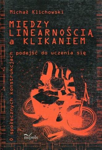 Między linearnością a klikaniem. - okładka książki